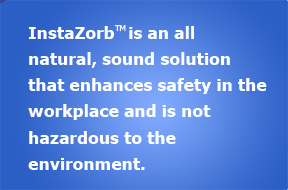 all natural, sound solution that enhances safety in the workplace and is not hazardous to the environment
